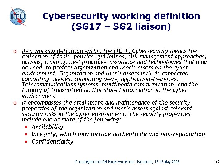 Cybersecurity working definition (SG 17 – SG 2 liaison) o As a working definition
