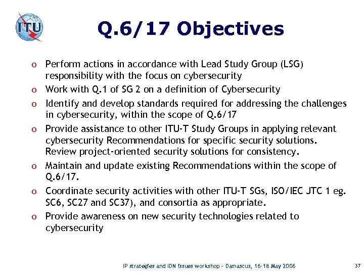 Q. 6/17 Objectives o Perform actions in accordance with Lead Study Group (LSG) o