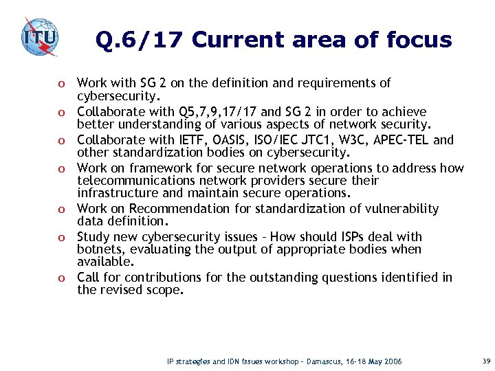 Q. 6/17 Current area of focus o Work with SG 2 on the definition