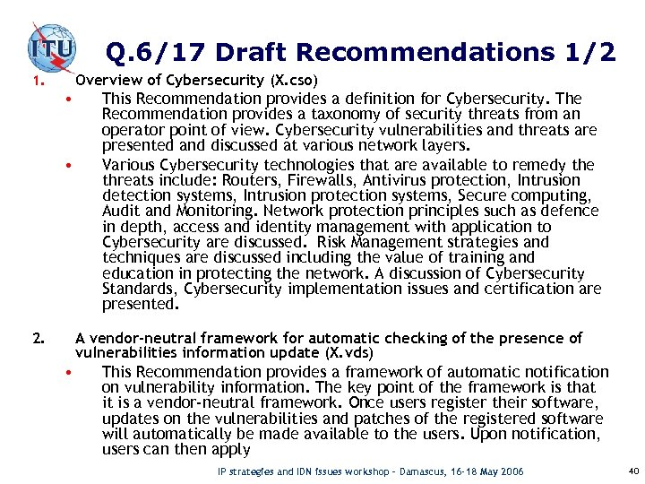 Q. 6/17 Draft Recommendations 1/2 Overview of Cybersecurity (X. cso) 1. • • This