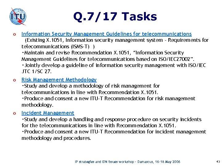 Q. 7/17 Tasks o Information Security Management Guidelines for telecommunications (Existing X. 1051, Information