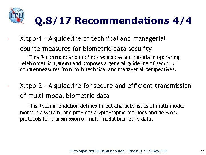 Q. 8/17 Recommendations 4/4 - X. tpp-1 – A guideline of technical and managerial