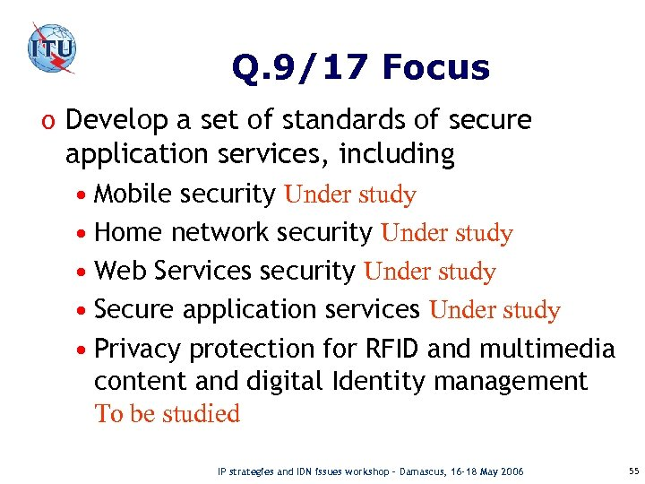 Q. 9/17 Focus o Develop a set of standards of secure application services, including