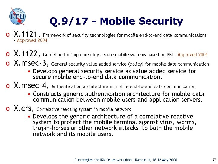 Q. 9/17 - Mobile Security o X. 1121, Framework of security technologies for mobile