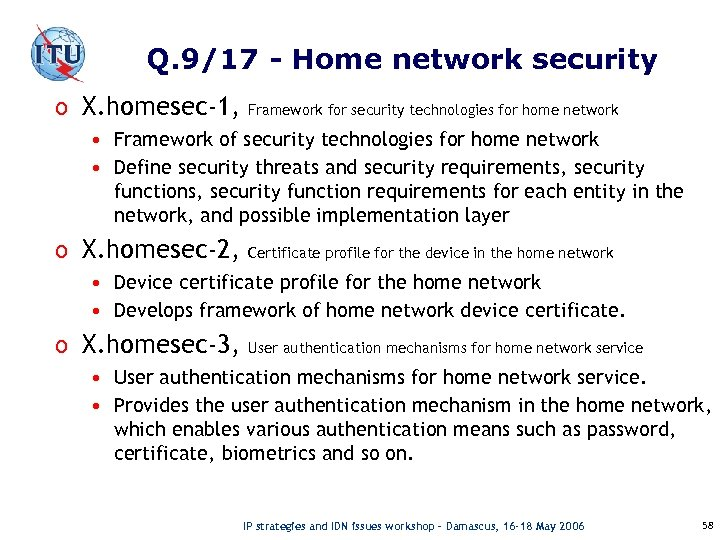 Q. 9/17 - Home network security o X. homesec-1, Framework for security technologies for