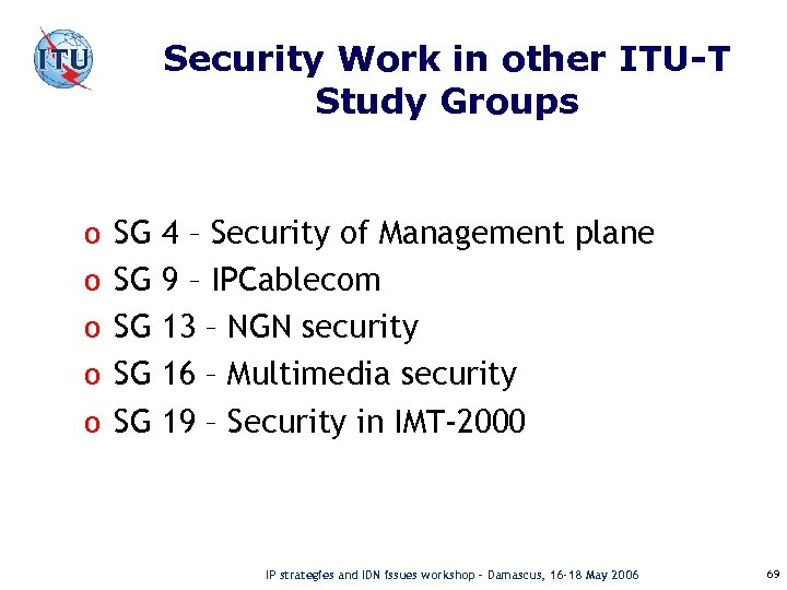 Security Work in other ITU-T Study Groups o SG 4 – Security of Management