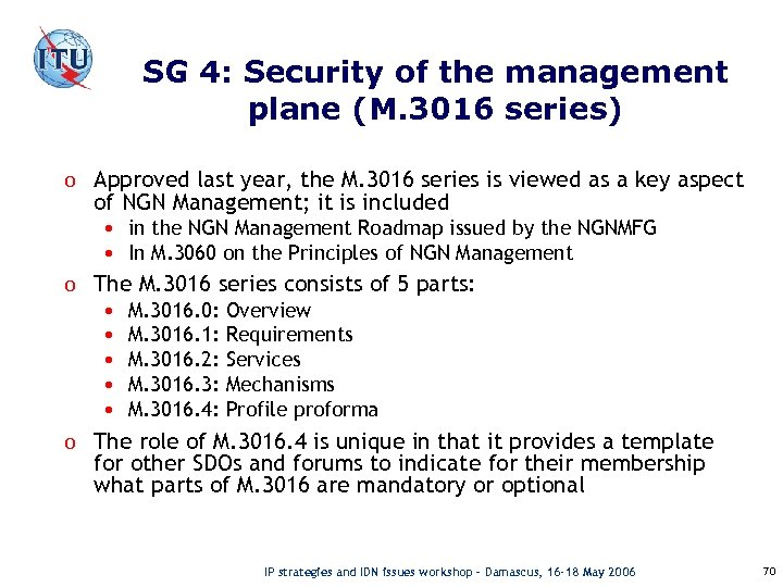 SG 4: Security of the management plane (M. 3016 series) o Approved last year,