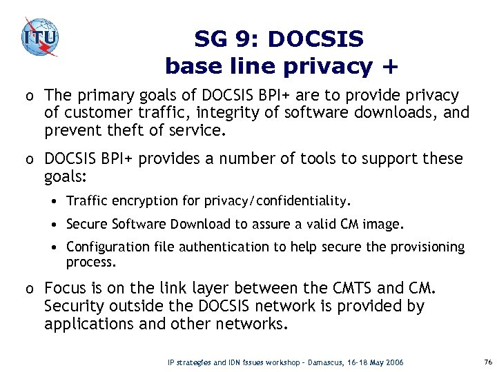 SG 9: DOCSIS base line privacy + o The primary goals of DOCSIS BPI+