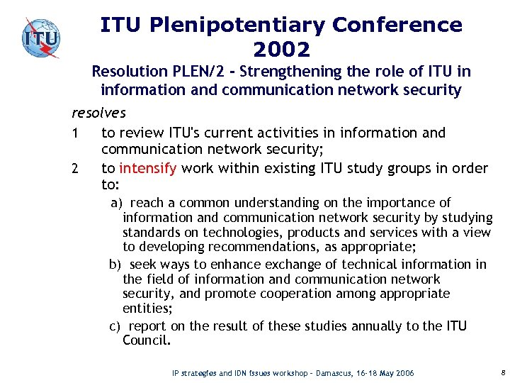ITU Plenipotentiary Conference 2002 Resolution PLEN/2 - Strengthening the role of ITU in information