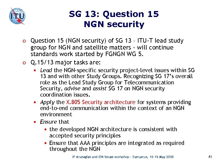 SG 13: Question 15 NGN security o Question 15 (NGN security) of SG 13