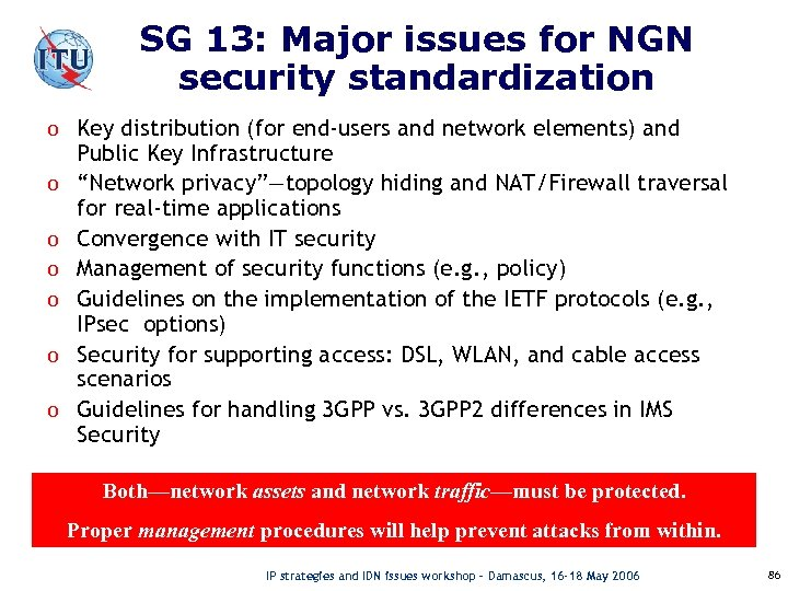 SG 13: Major issues for NGN security standardization o Key distribution (for end-users and