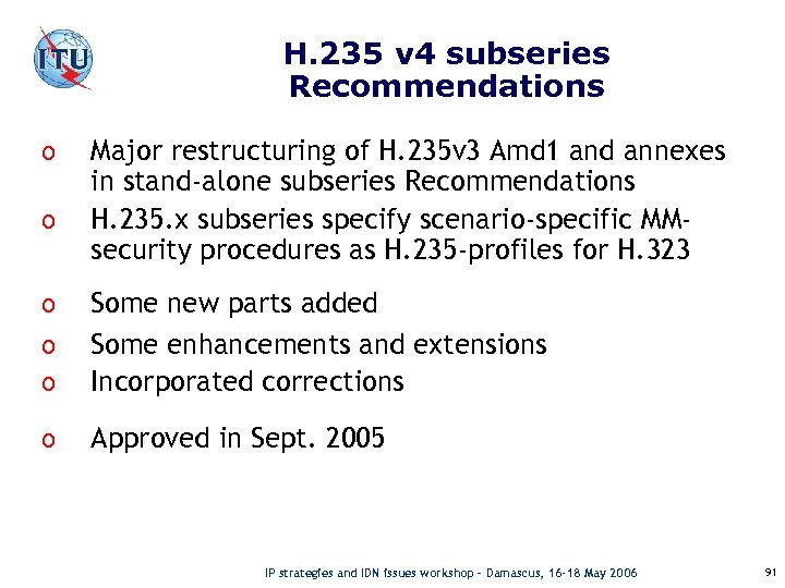 H. 235 v 4 subseries Recommendations o o Major restructuring of H. 235 v