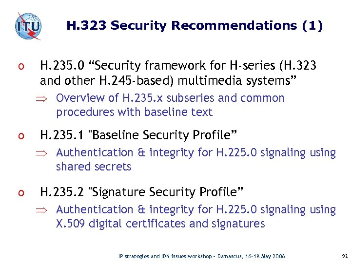 "H. 323 Security Recommendations (1) o H. 235. 0 ""Security framework for H-series (H."