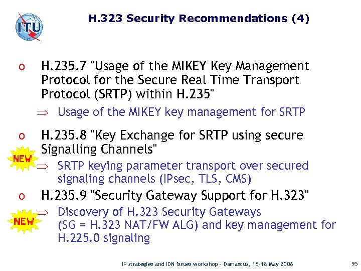 H. 323 Security Recommendations (4) o H. 235. 7