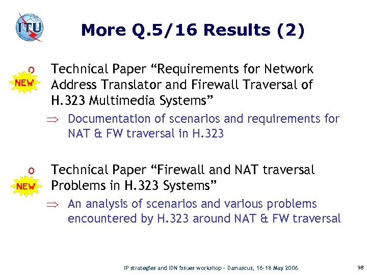 "More Q. 5/16 Results (2) o Technical Paper ""Requirements for Network Address Translator and"