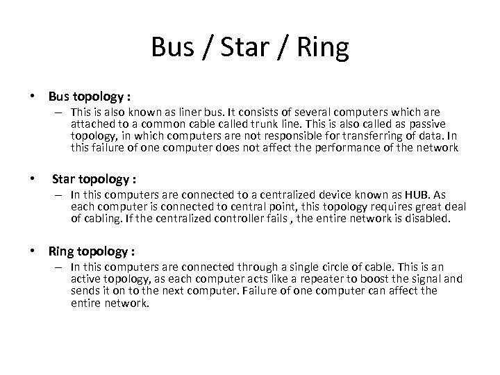 Bus / Star / Ring • Bus topology : – This is also known