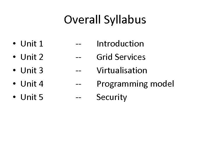 Overall Syllabus • • • Unit 1 Unit 2 Unit 3 Unit 4 Unit