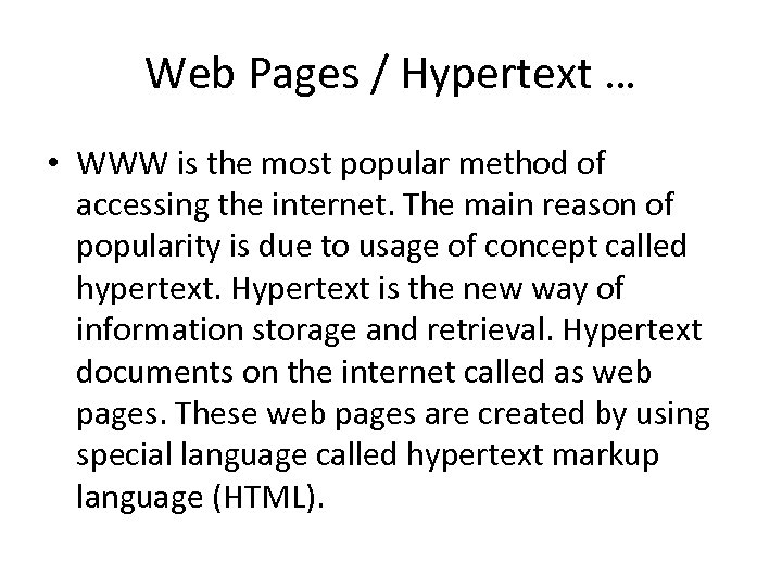 Web Pages / Hypertext … • WWW is the most popular method of accessing