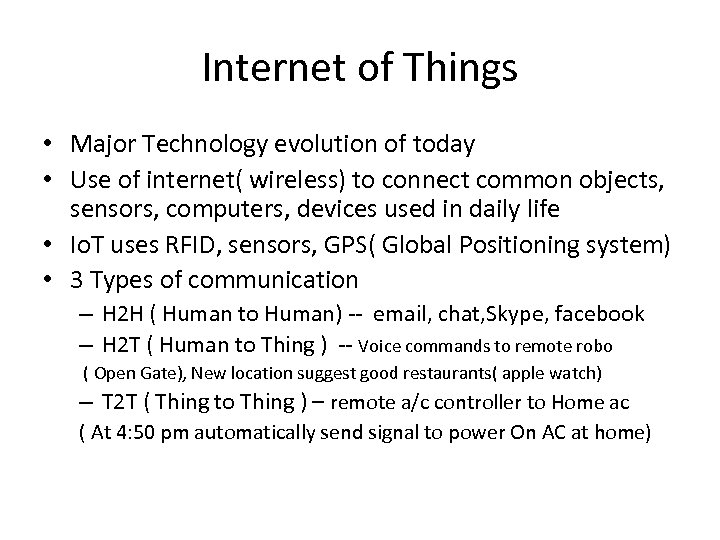 Internet of Things • Major Technology evolution of today • Use of internet( wireless)