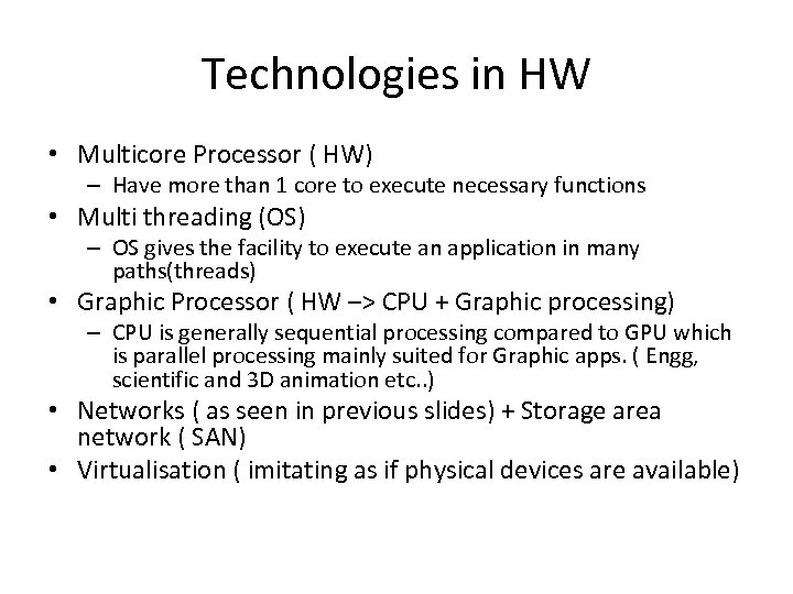 Technologies in HW • Multicore Processor ( HW) – Have more than 1 core