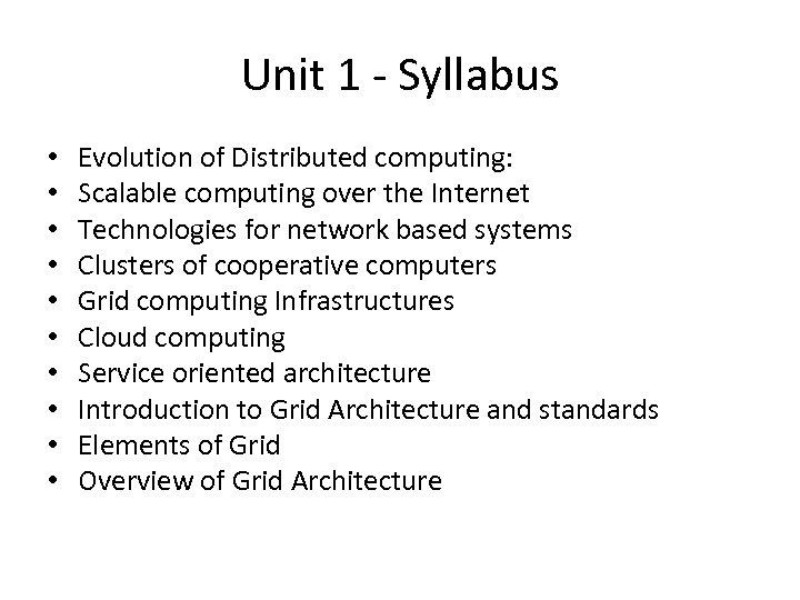 Unit 1 - Syllabus • • • Evolution of Distributed computing: Scalable computing over