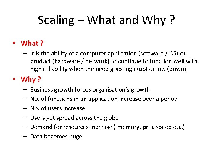 Scaling – What and Why ? • What ? – It is the ability