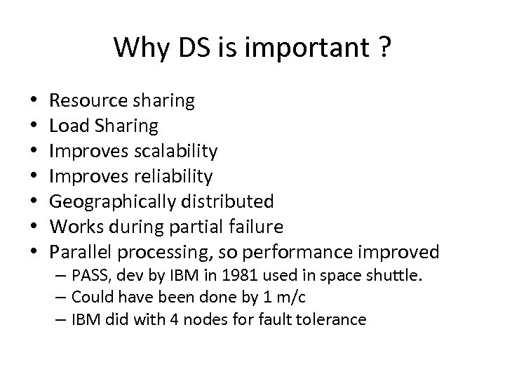 Why DS is important ? • • Resource sharing Load Sharing Improves scalability Improves