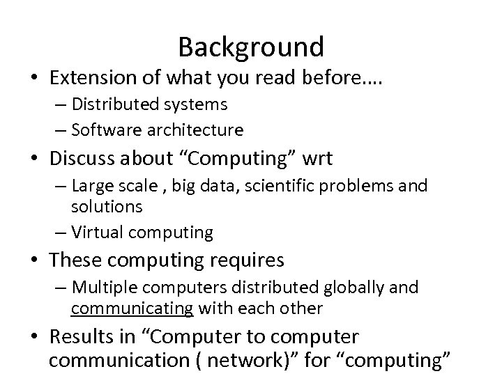 Background • Extension of what you read before…. – Distributed systems – Software architecture