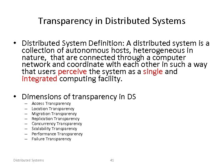 Transparency in Distributed Systems • Distributed System Definition: A distributed system is a collection