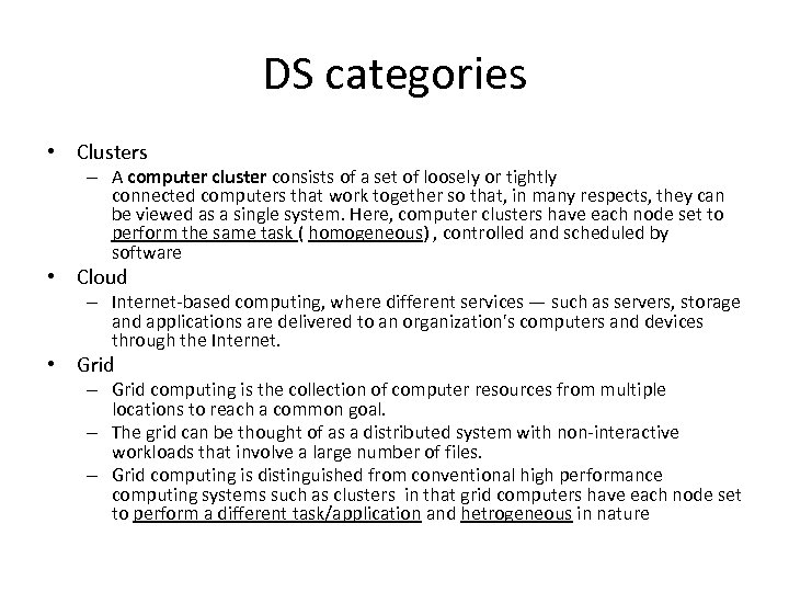 DS categories • Clusters – A computer cluster consists of a set of loosely