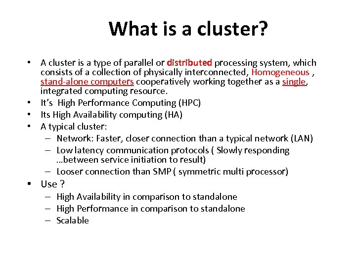 What is a cluster? • A cluster is a type of parallel or distributed