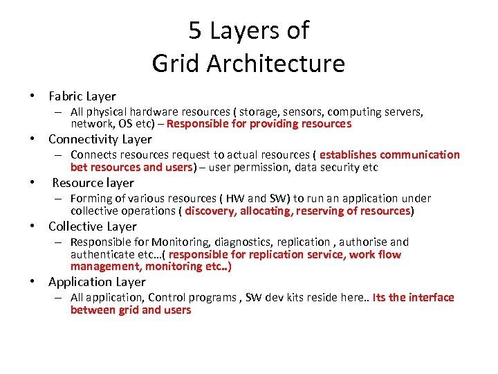 5 Layers of Grid Architecture • Fabric Layer – All physical hardware resources (