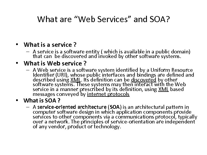 """What are """"Web Services"""" and SOA? • What is a service ? – A"""