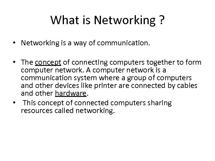 What is Networking ? • Networking is a way of communication. • The concept