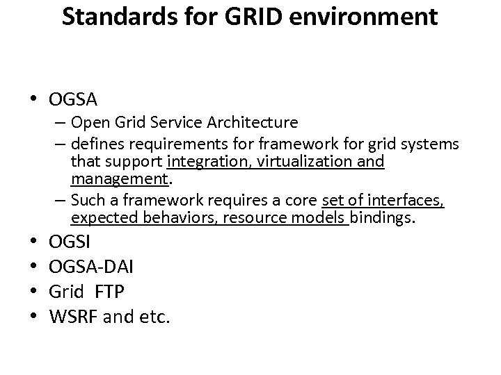 Standards for GRID environment • OGSA – Open Grid Service Architecture – defines requirements