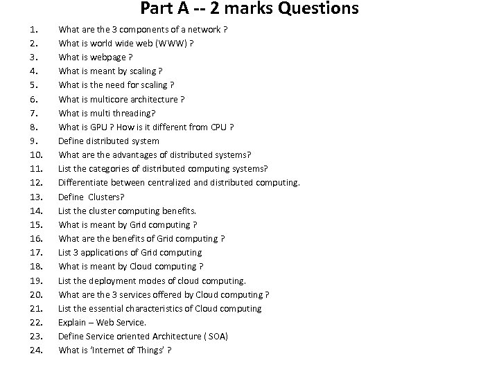 Part A -- 2 marks Questions 1. 2. 3. 4. 5. 6. 7. 8.