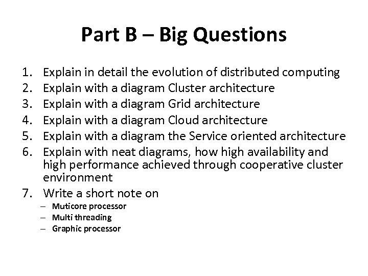 Part B – Big Questions 1. 2. 3. 4. 5. 6. Explain in detail