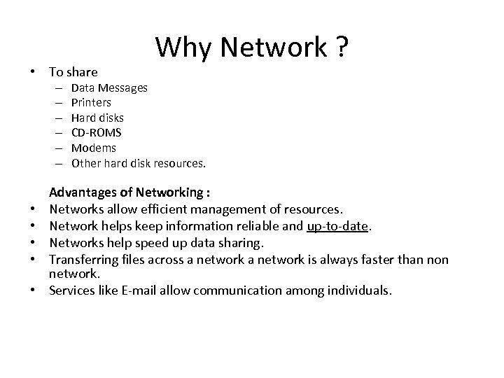 • To share – – – • • • Why Network ? Data