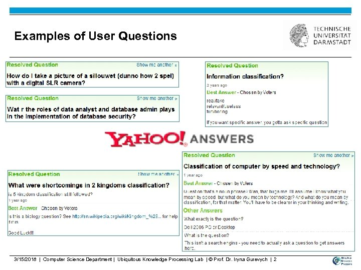 Examples of User Questions 3/15/2018 | Computer Science Department | Ubiquitous Knowledge Processing Lab