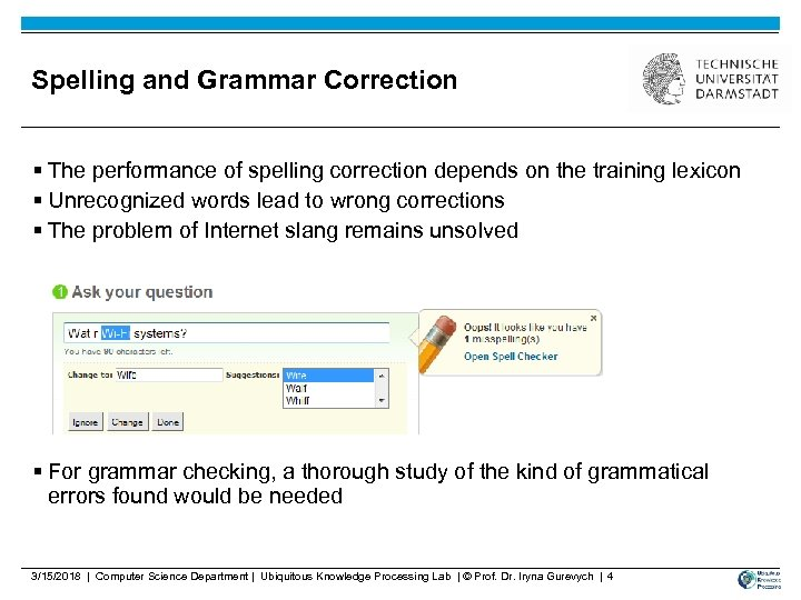 Spelling and Grammar Correction § The performance of spelling correction depends on the training