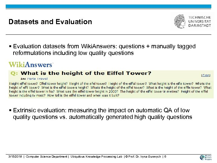Datasets and Evaluation § Evaluation datasets from Wiki. Answers: questions + manually tagged reformulations