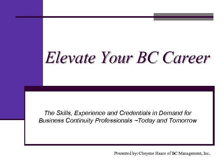 Elevate Your BC Career The Skills, Experience and Credentials in Demand for Business Continuity