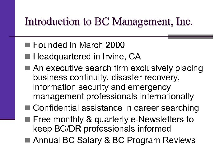 Introduction to BC Management, Inc. n Founded in March 2000 n Headquartered in Irvine,