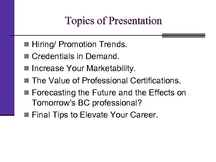 Topics of Presentation n Hiring/ Promotion Trends. n Credentials in Demand. n Increase Your