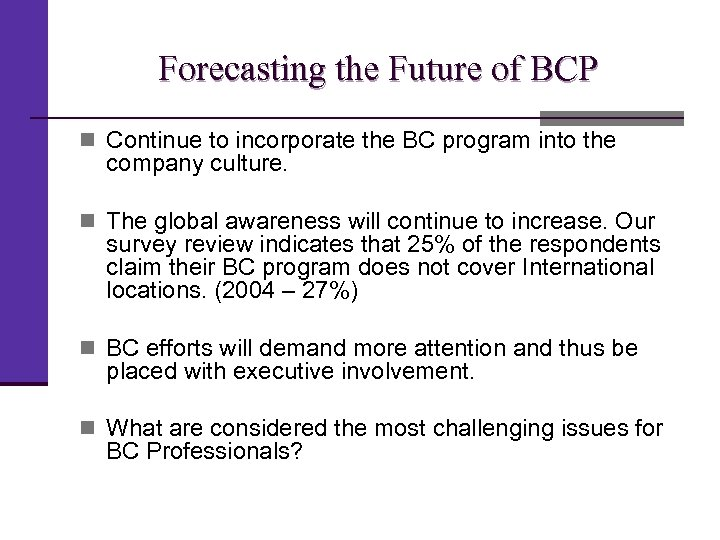 Forecasting the Future of BCP n Continue to incorporate the BC program into the