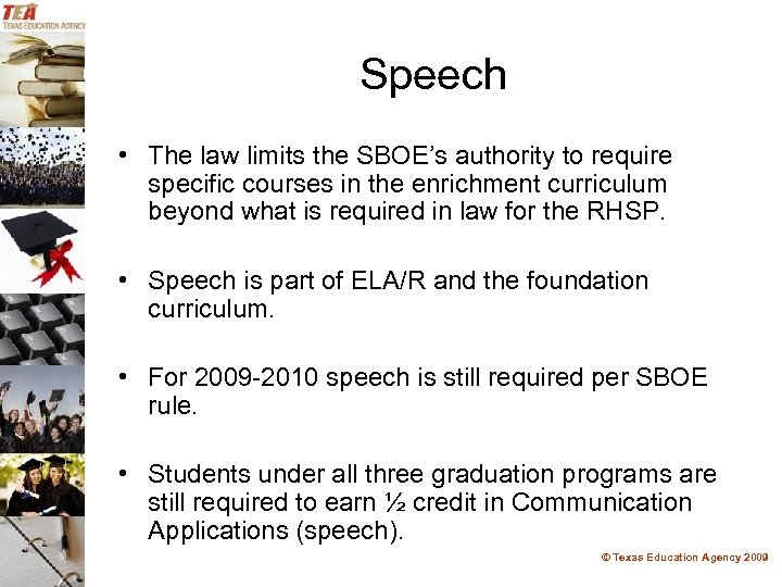 Speech • The law limits the SBOE's authority to require specific courses in the