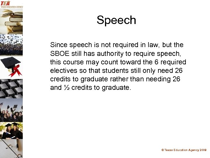 Speech Since speech is not required in law, but the SBOE still has authority