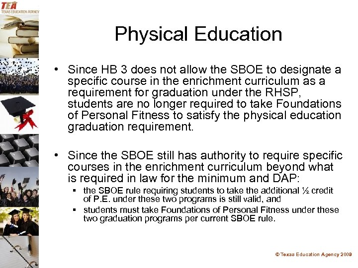 Physical Education • Since HB 3 does not allow the SBOE to designate a