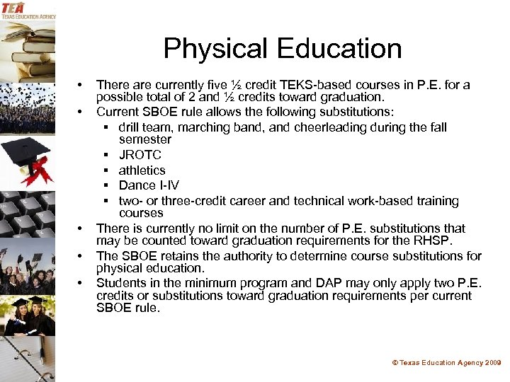 Physical Education • • • There are currently five ½ credit TEKS-based courses in