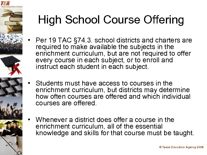 High School Course Offering • Per 19 TAC § 74. 3. school districts and